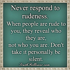 Never-respond-to-rudeness